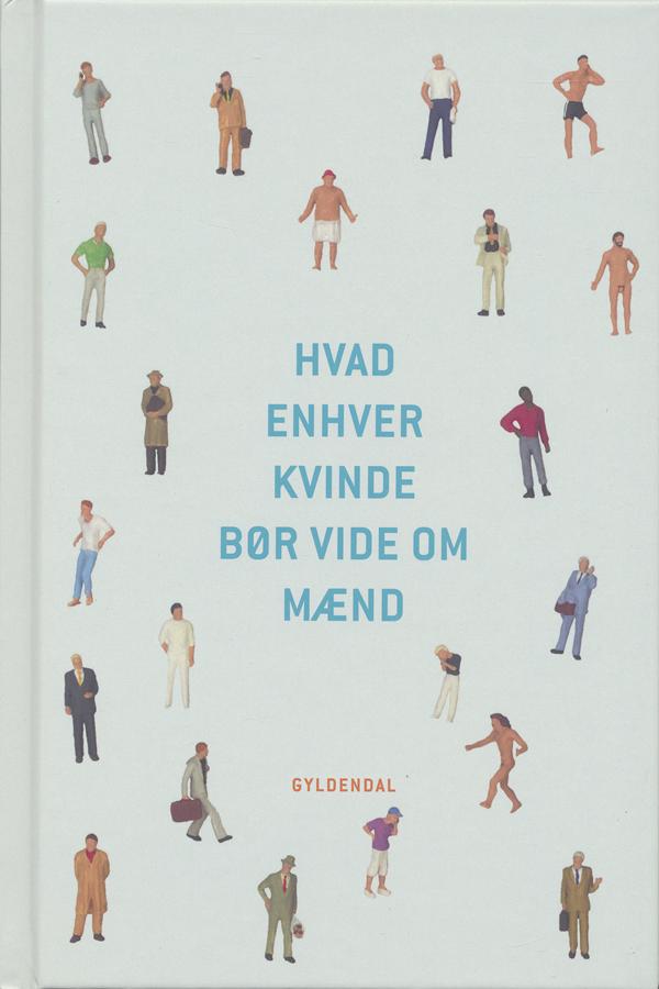 Image of   Hvad enhver kvinde bør vide om mænd - E-bog