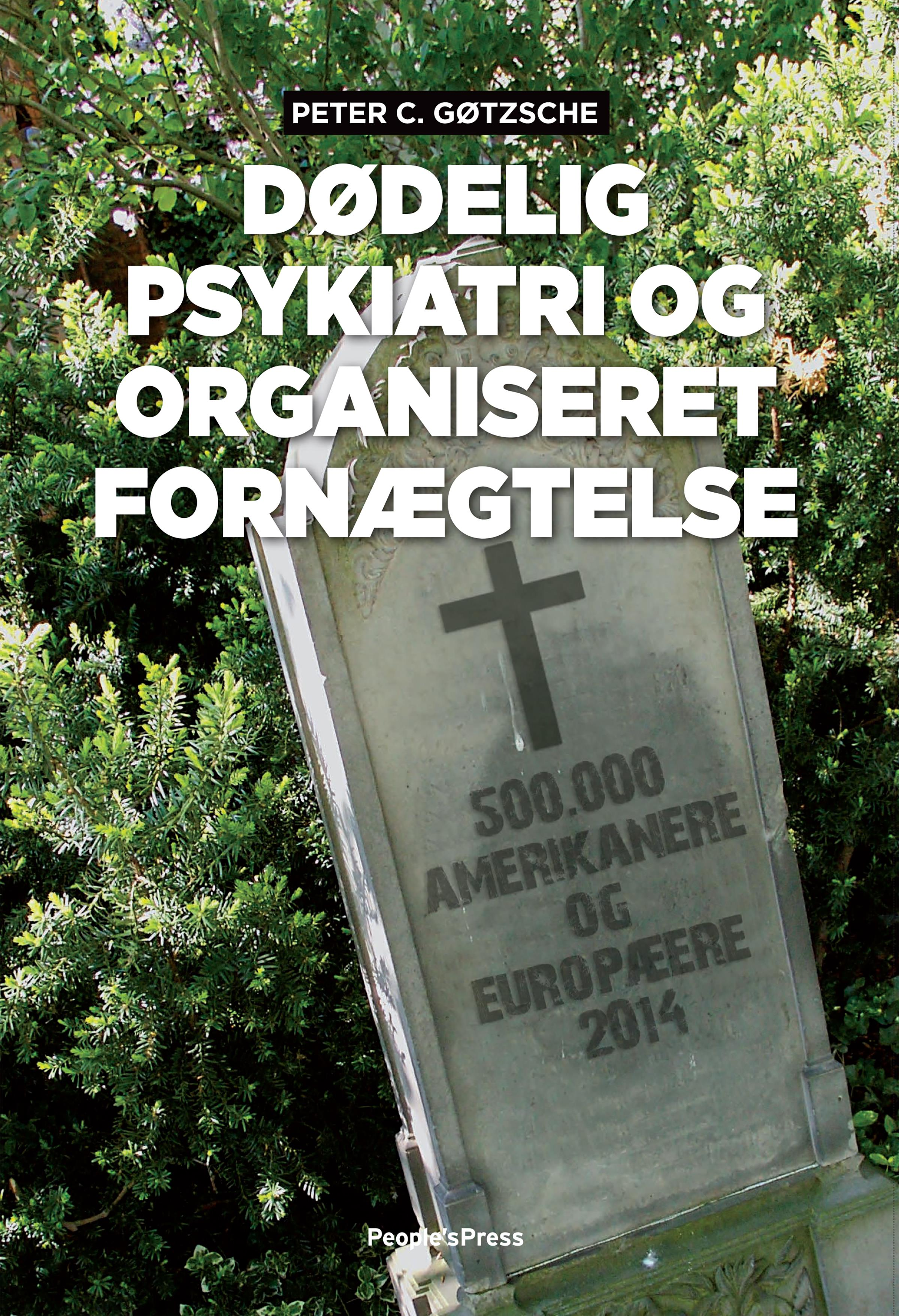 Image of   Dødelig psykiatri og organiseret fornægtelse - E-bog