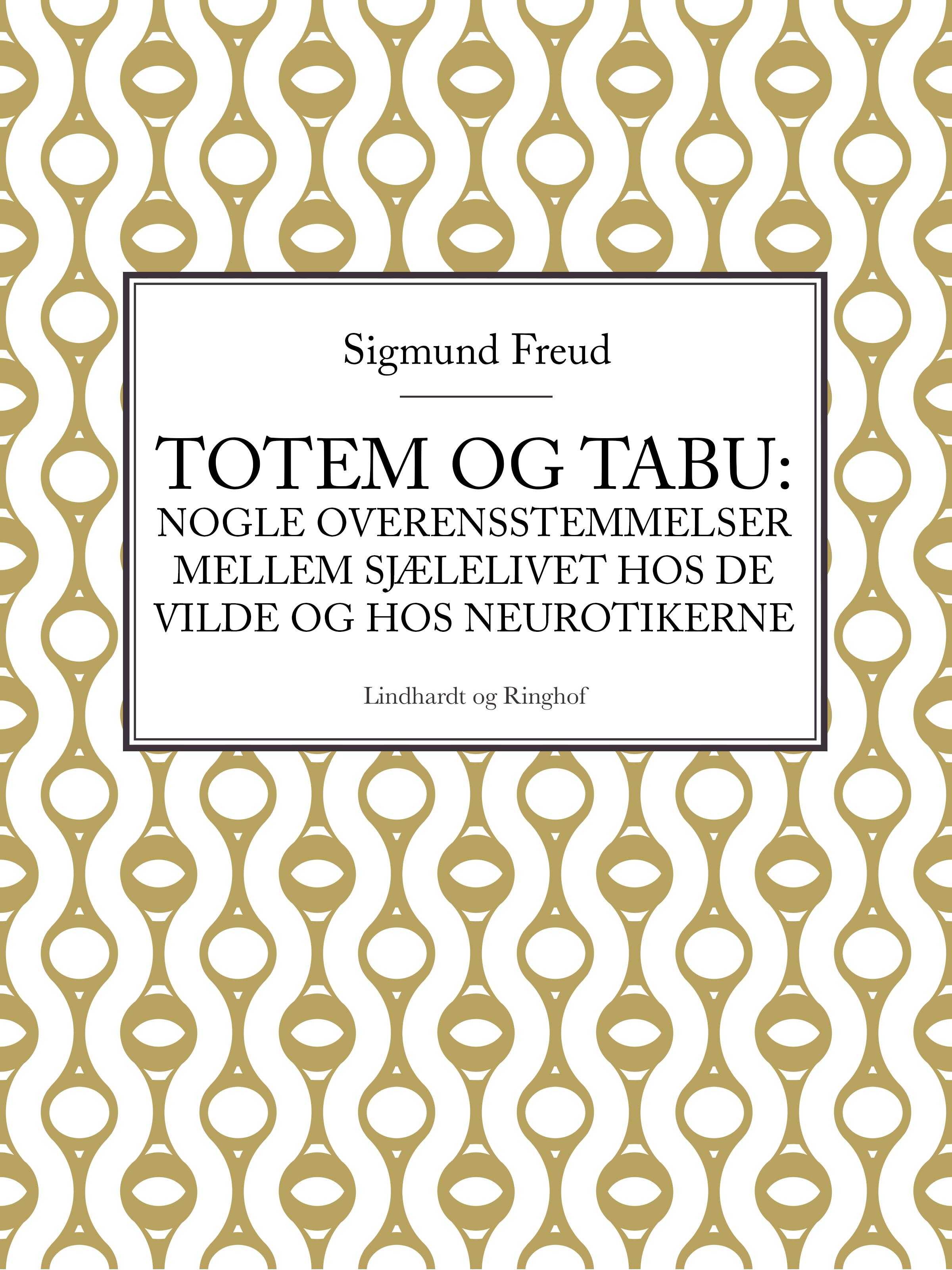 N/A Totem og tabu: nogle overensstemmelser mellem sjælelivet hos de vilde og hos neurotikerne - e-bog fra bog & mystik