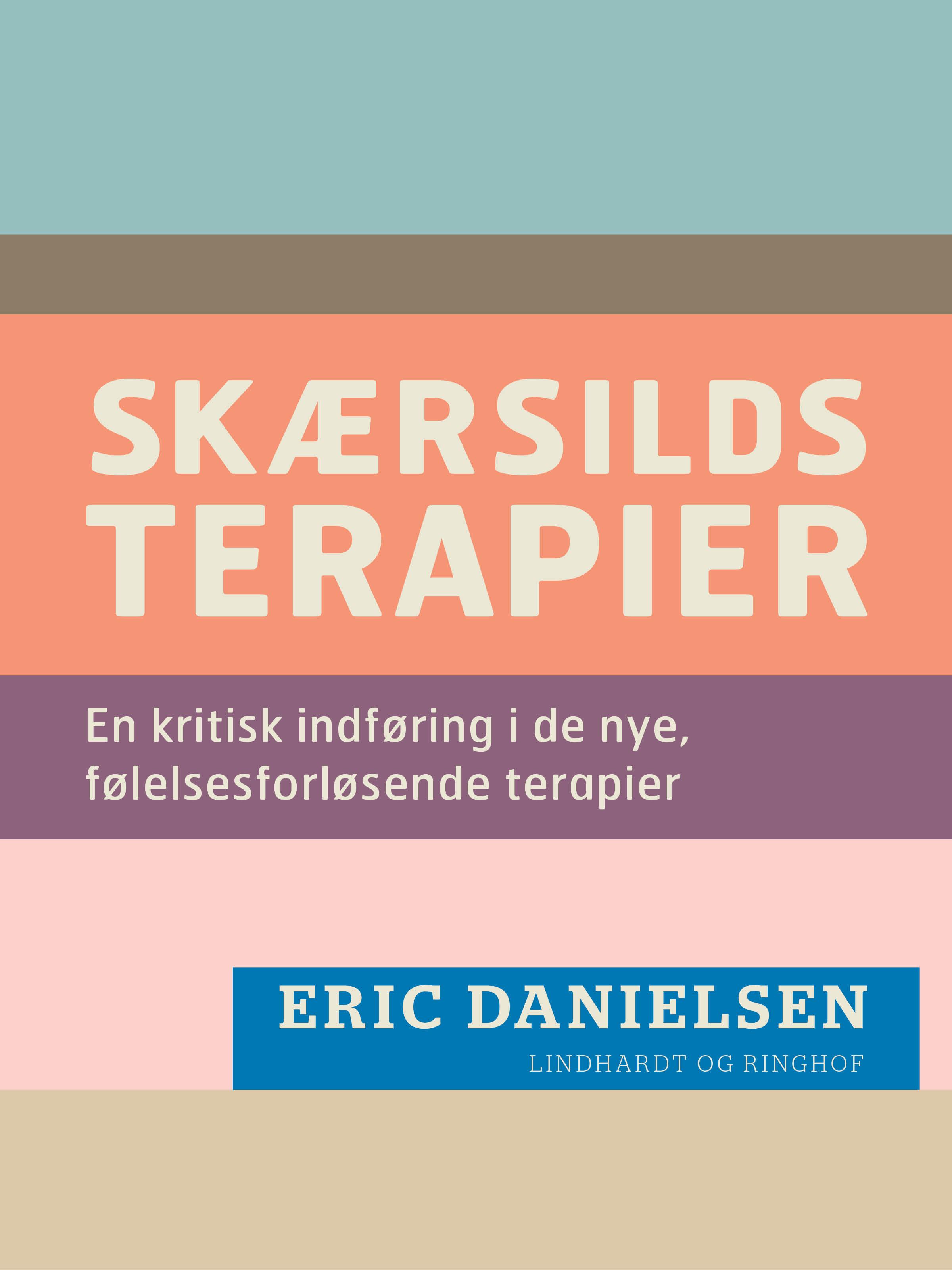 Skærsilds-terapier: en kritisk indføring i de nye, følelsesforløsende terapier - E-bog