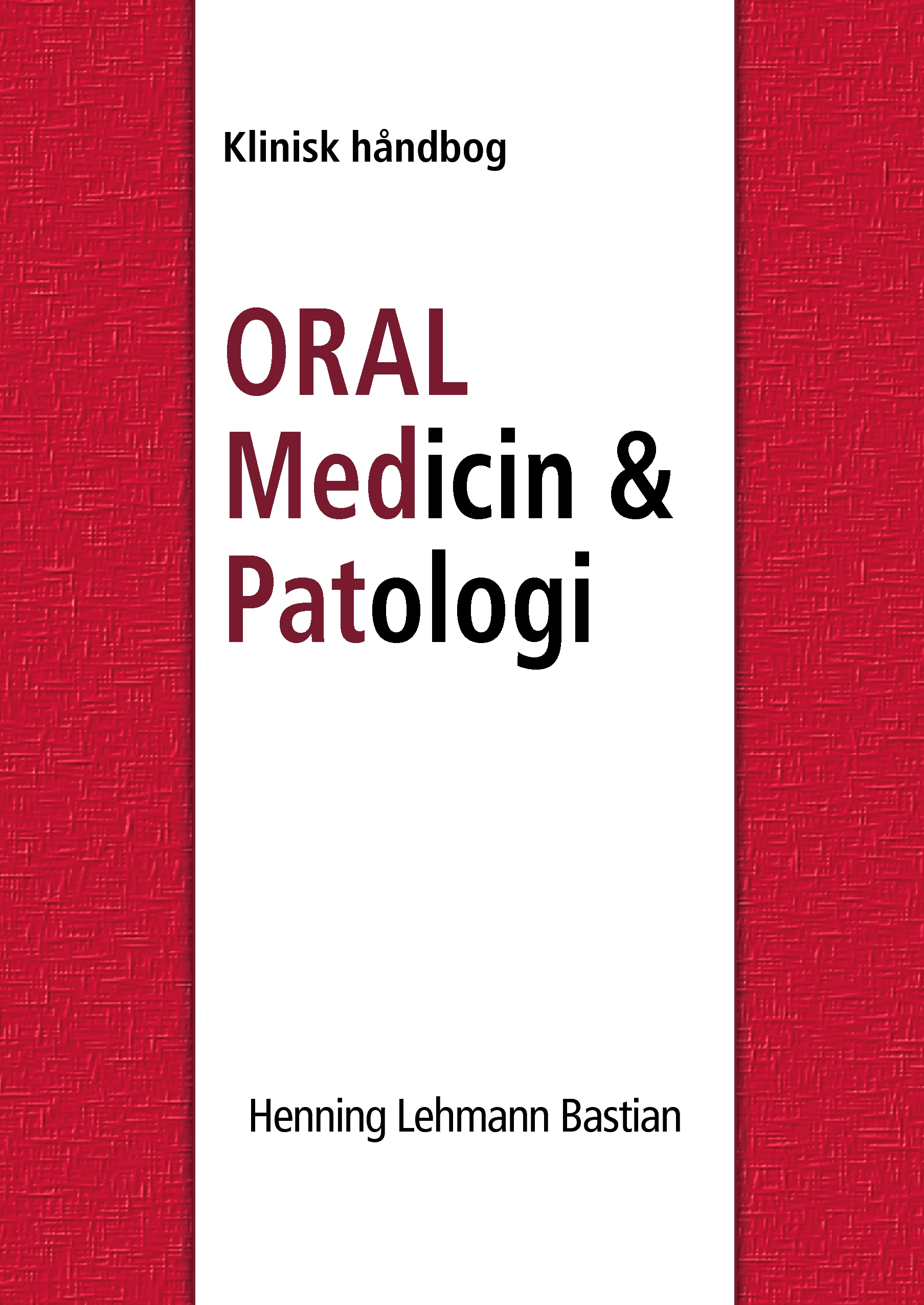 Oral Medicin og Patologi fra A-Z - E-bog