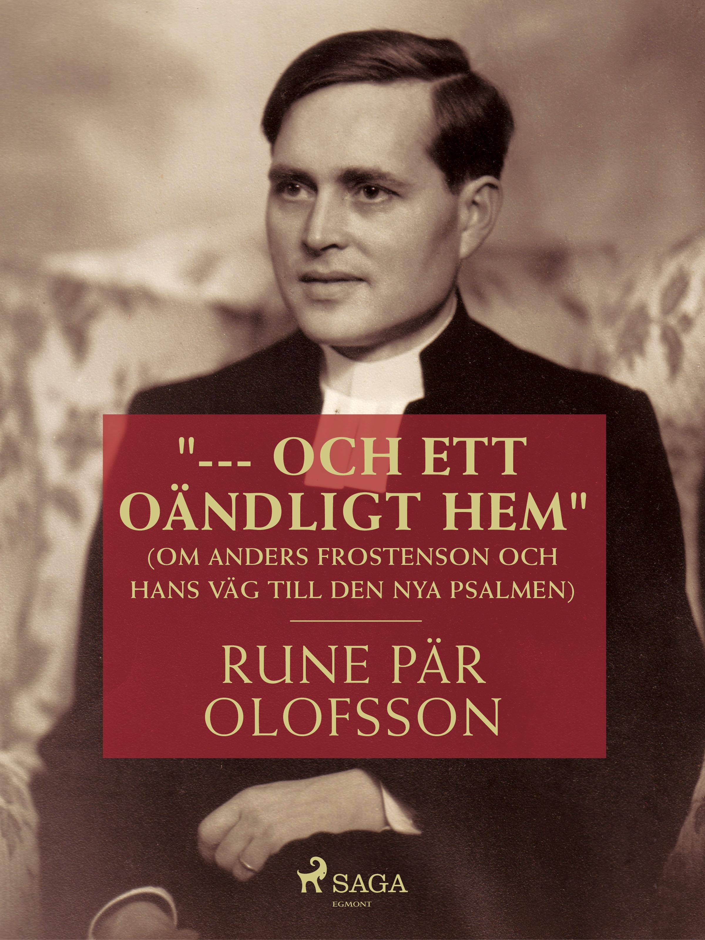"""Image of   """"--- och ett oändligt hem"""" (om Anders Frostenson och hans väg till den nya psalmen) - E-bog"""