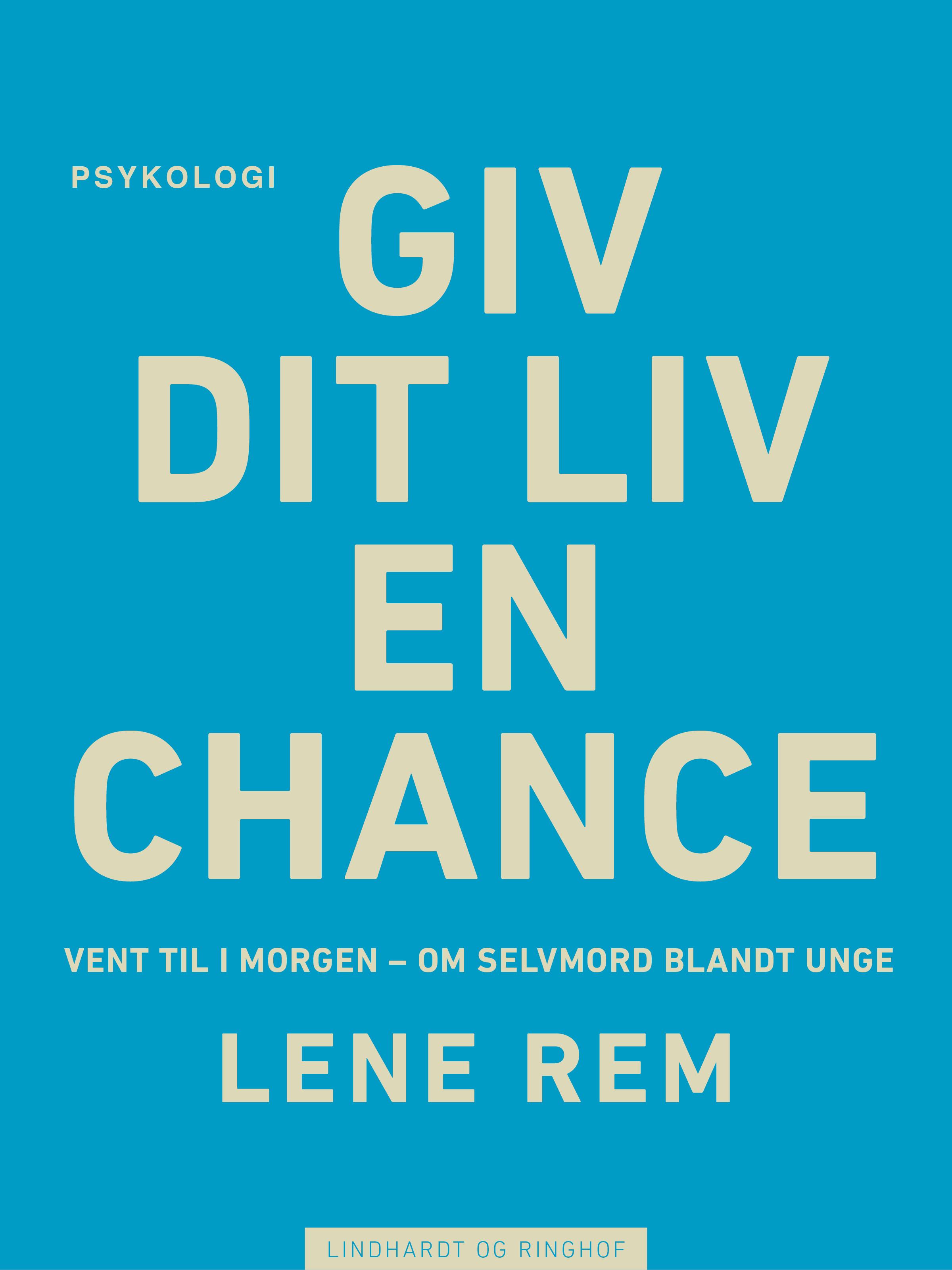 N/A – Giv dit liv en chance - vent til i morgen. om selvmord blandt unge - e-bog fra bog & mystik