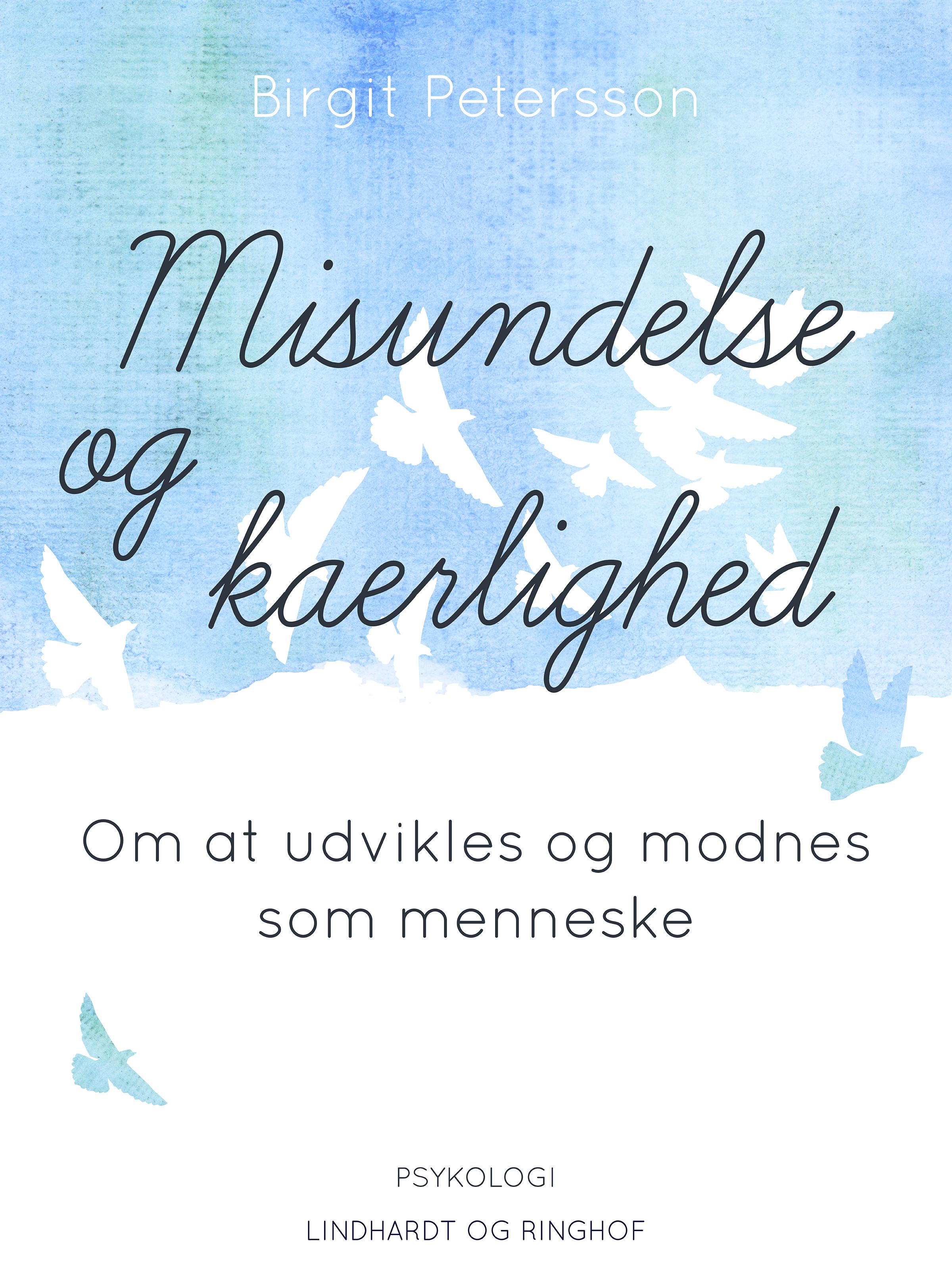 N/A Misundelse og kærlighed. om at udvikles og modnes som menneske - e-bog på bog & mystik