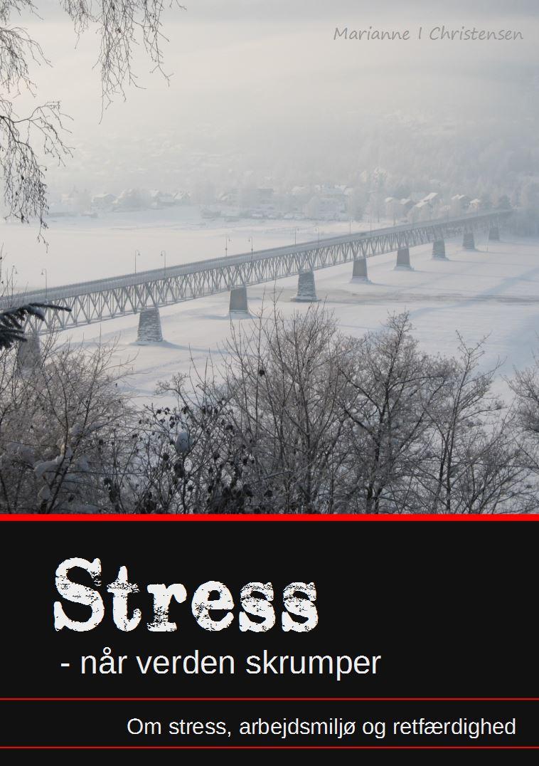 N/A Stress - når verden skrumper. om stress, arbejdsmiljø og retfærdighed - e-bog fra bog & mystik