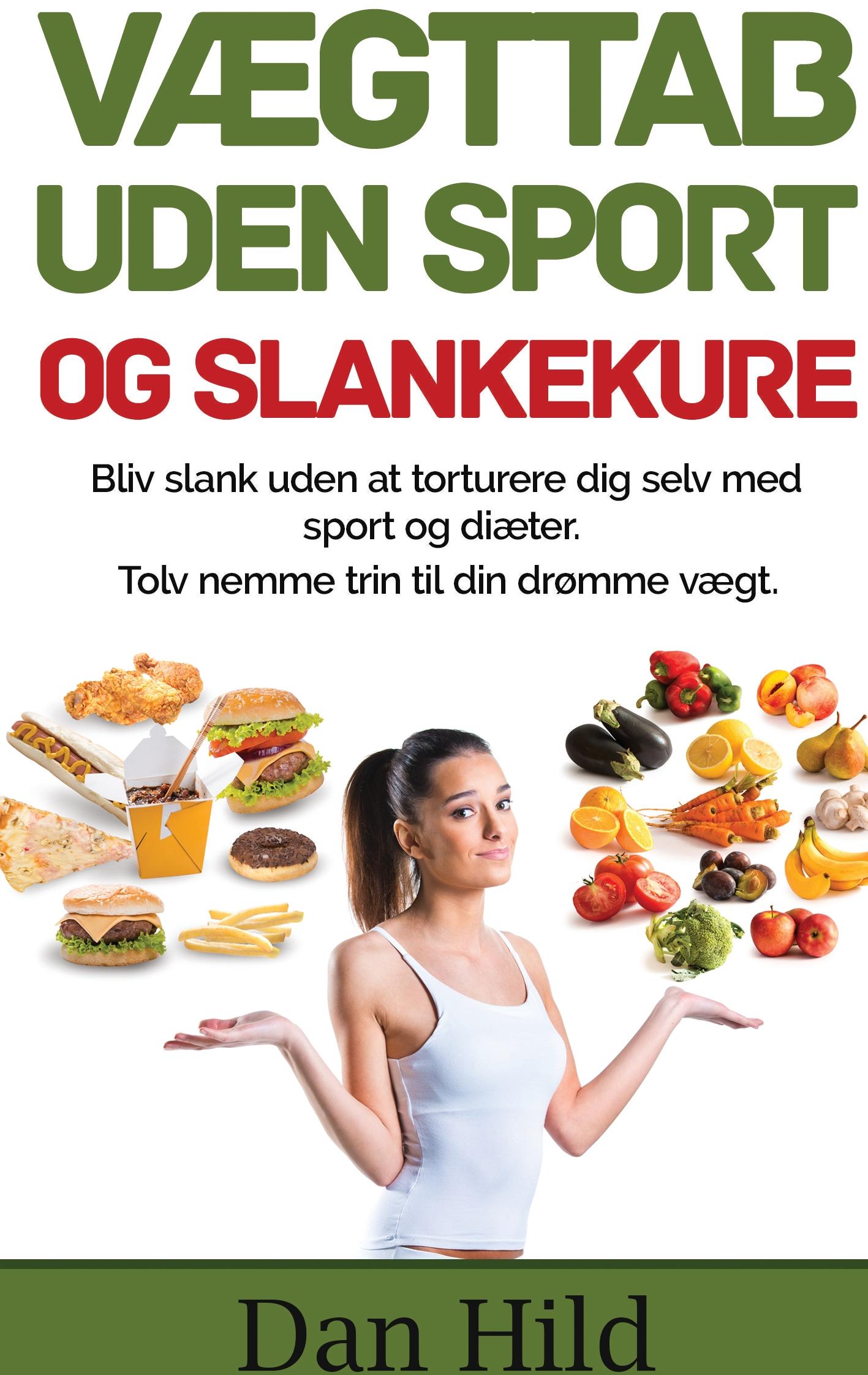 N/A – Vægttab uden sport og slankekure. - e-bog på bog & mystik