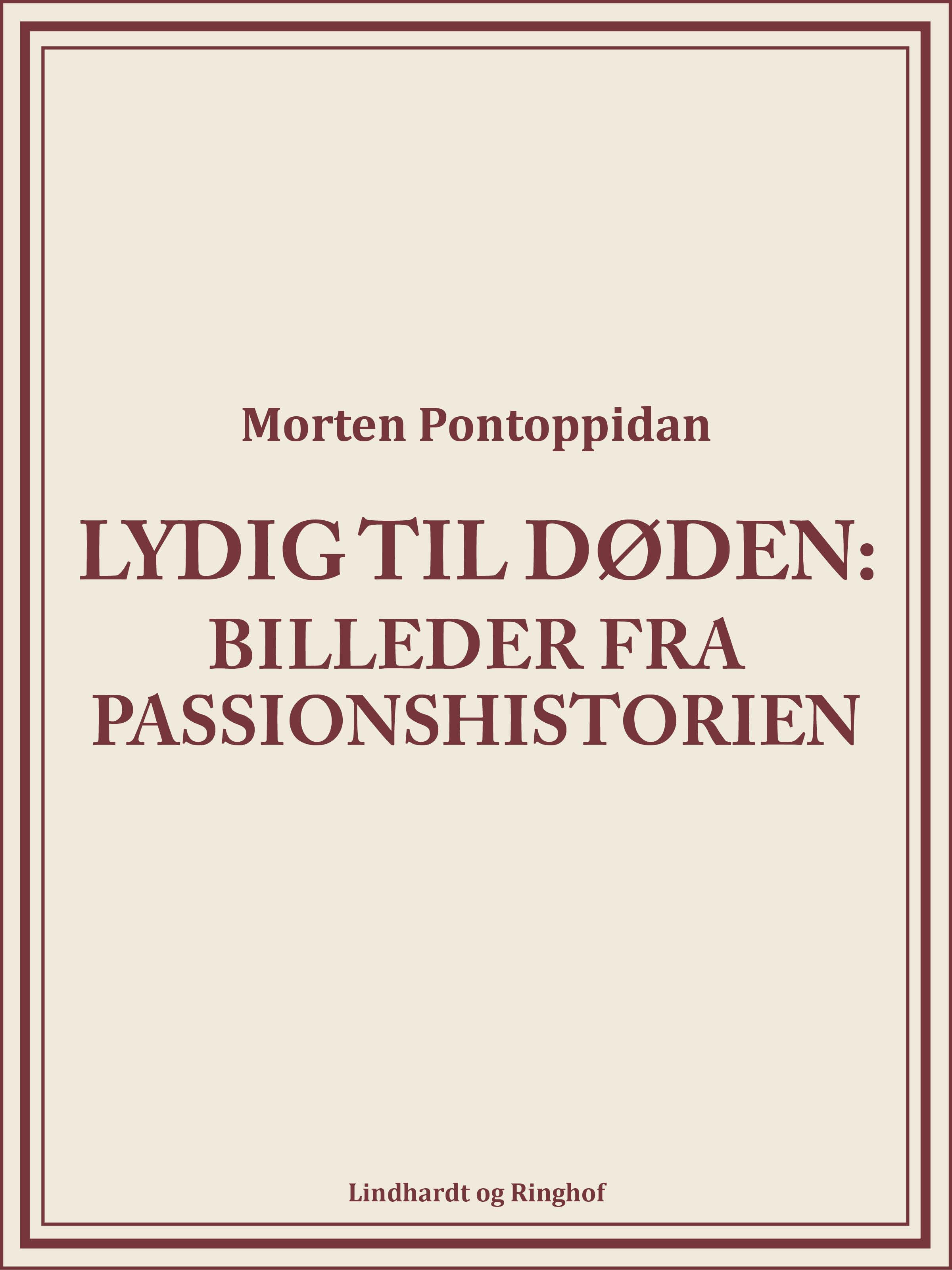 Image of   Lydig til døden: Billeder fra passionshistorien - E-bog