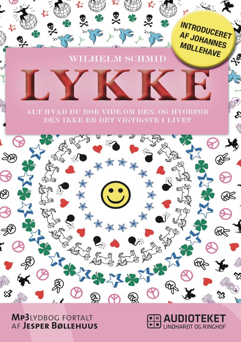 Lykke - alt hvad du bør vide om den, og hvorfor den ikke er det vigtigste i livet - e-lydbog fra N/A fra bog & mystik