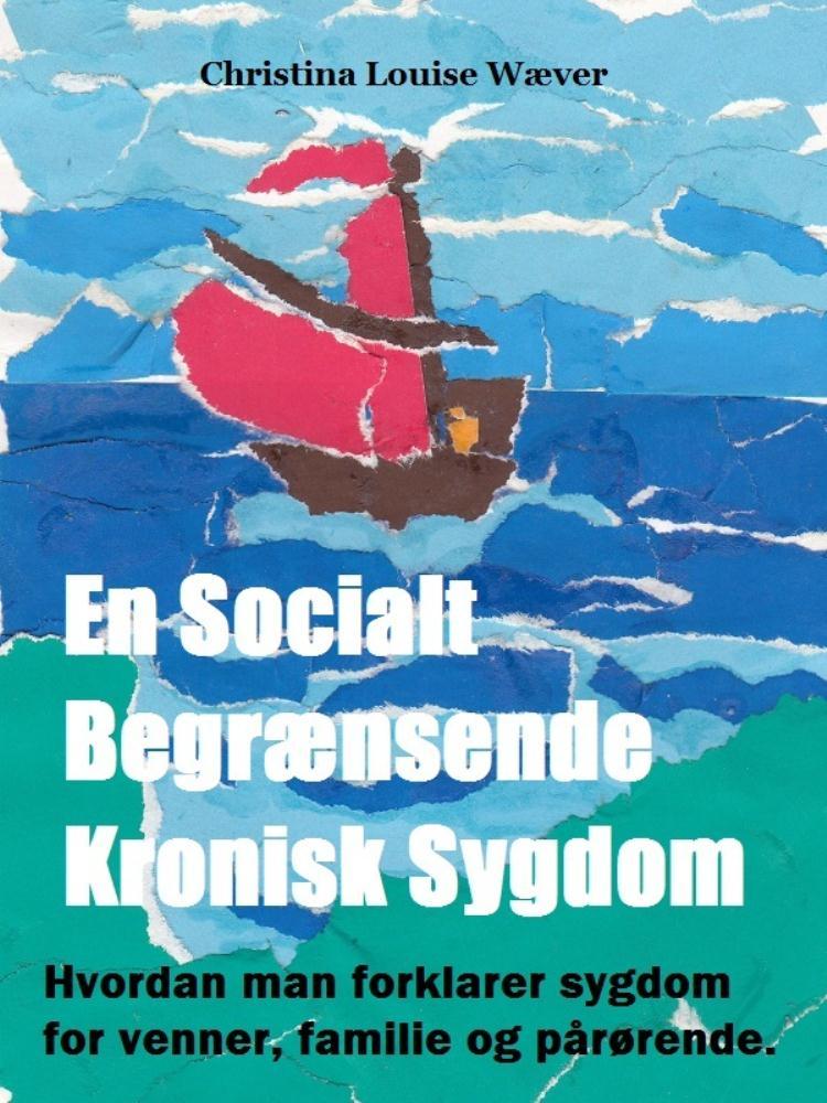 En socialt begrænsende kronisk sygdom - hvordan man forklarer sygdom for venner, familie og pårørende. - e-bog fra N/A fra bog & mystik
