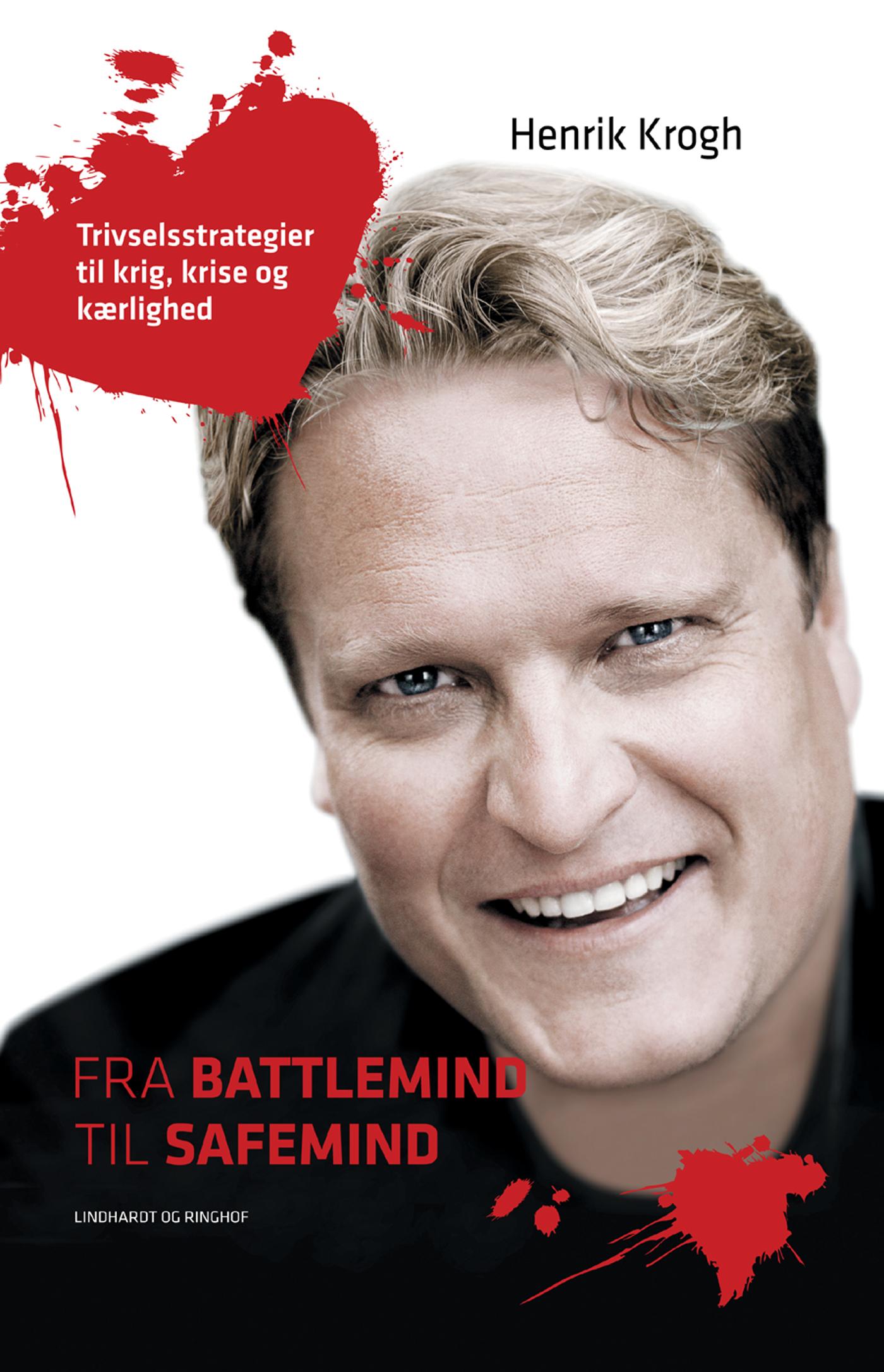 Fra battlemind til safemind - trivselsstrategier til krig, krise og kærlighed - e-bog fra N/A på bog & mystik
