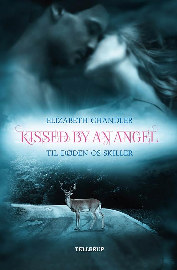 N/A – Kissed by an angel #1: til døden os skiller - e-bog fra bog & mystik