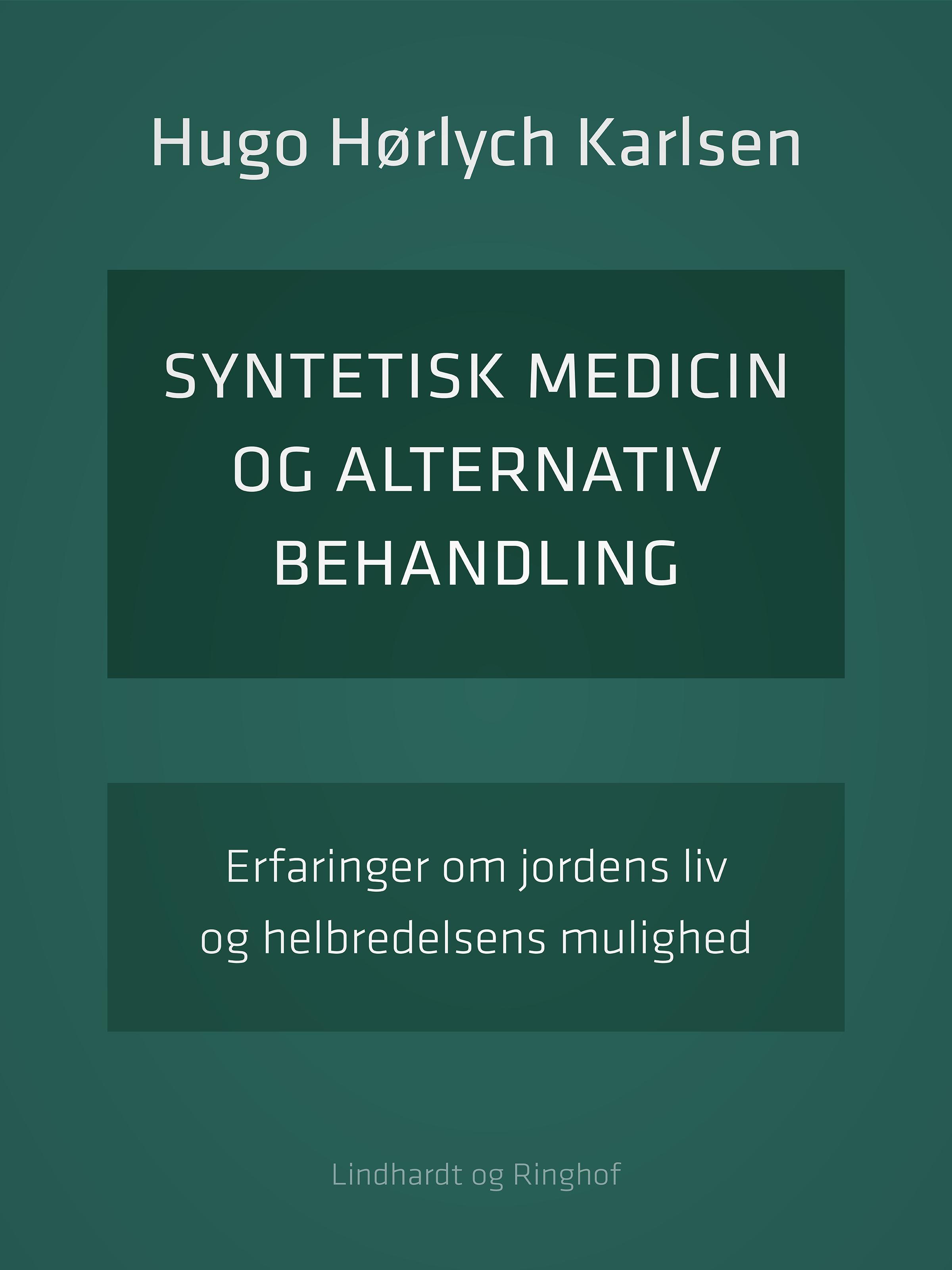 Image of   Syntetisk medicin og alternativ behandling. Erfaringer om jordens liv og helbredelsens mulighed - E-bog