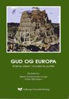N/A – Gud og europa - kristne ideer i moderne politik - e-bog fra bog & mystik