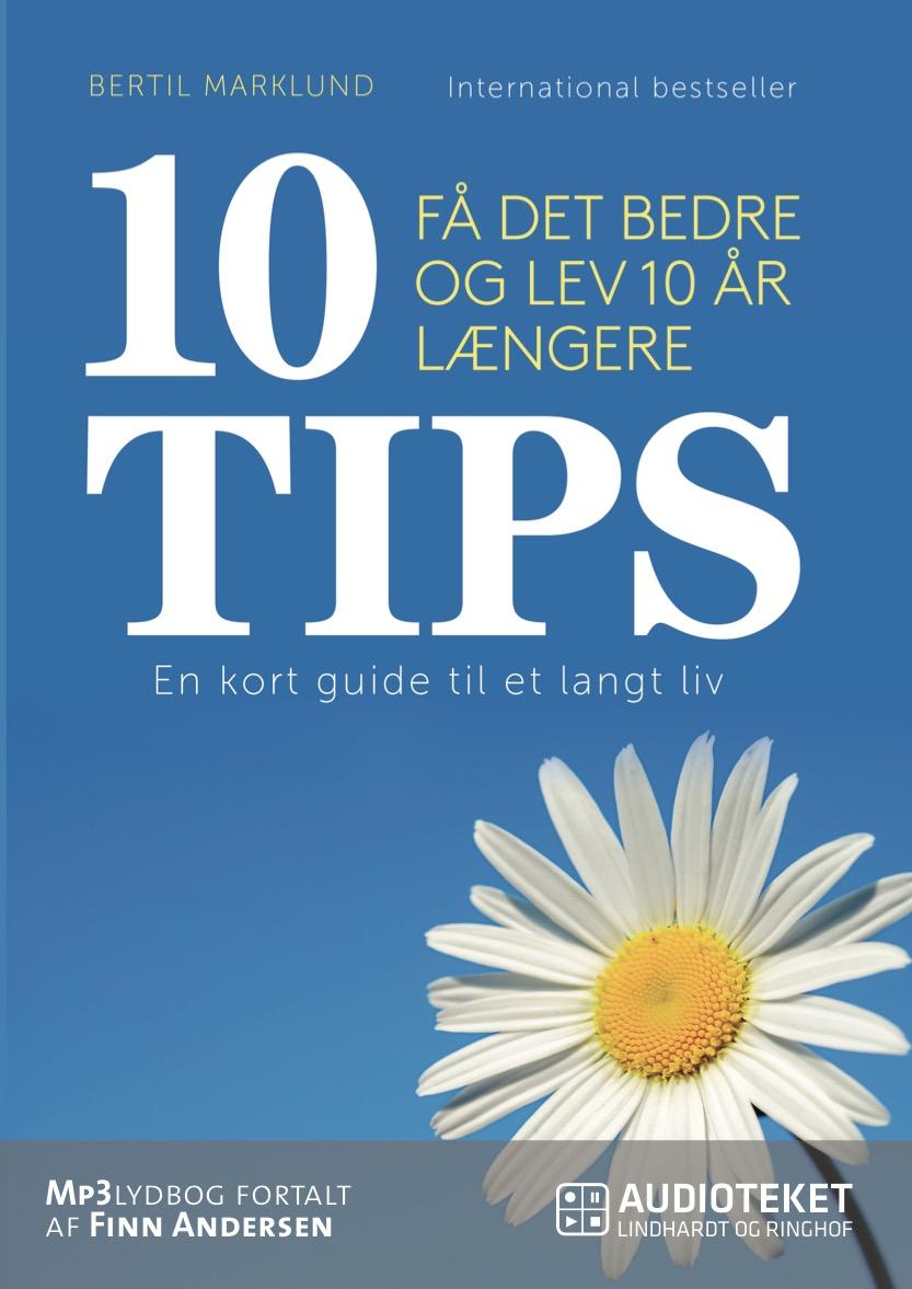 10 tips - få det bedre og lev 10 år længere - e-lydbog fra N/A på bog & mystik