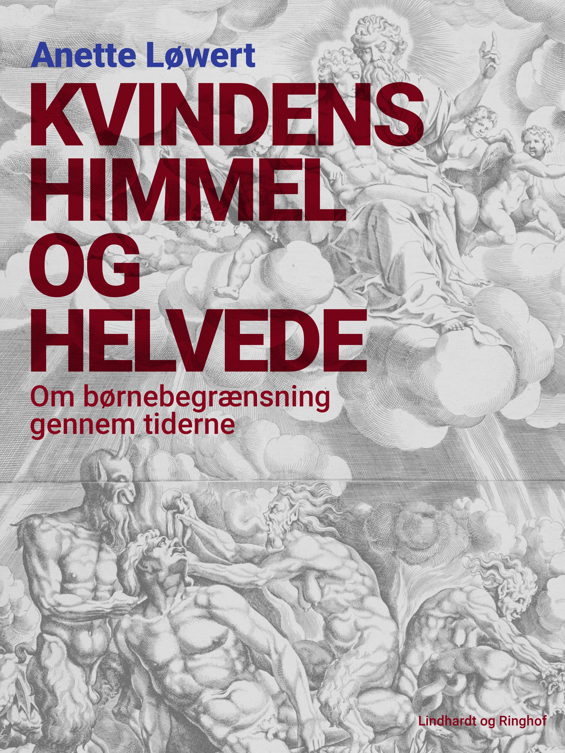 Kvindens himmel og helvede: om børnebegrænsning gennem tiderne - e-bog fra N/A på bog & mystik