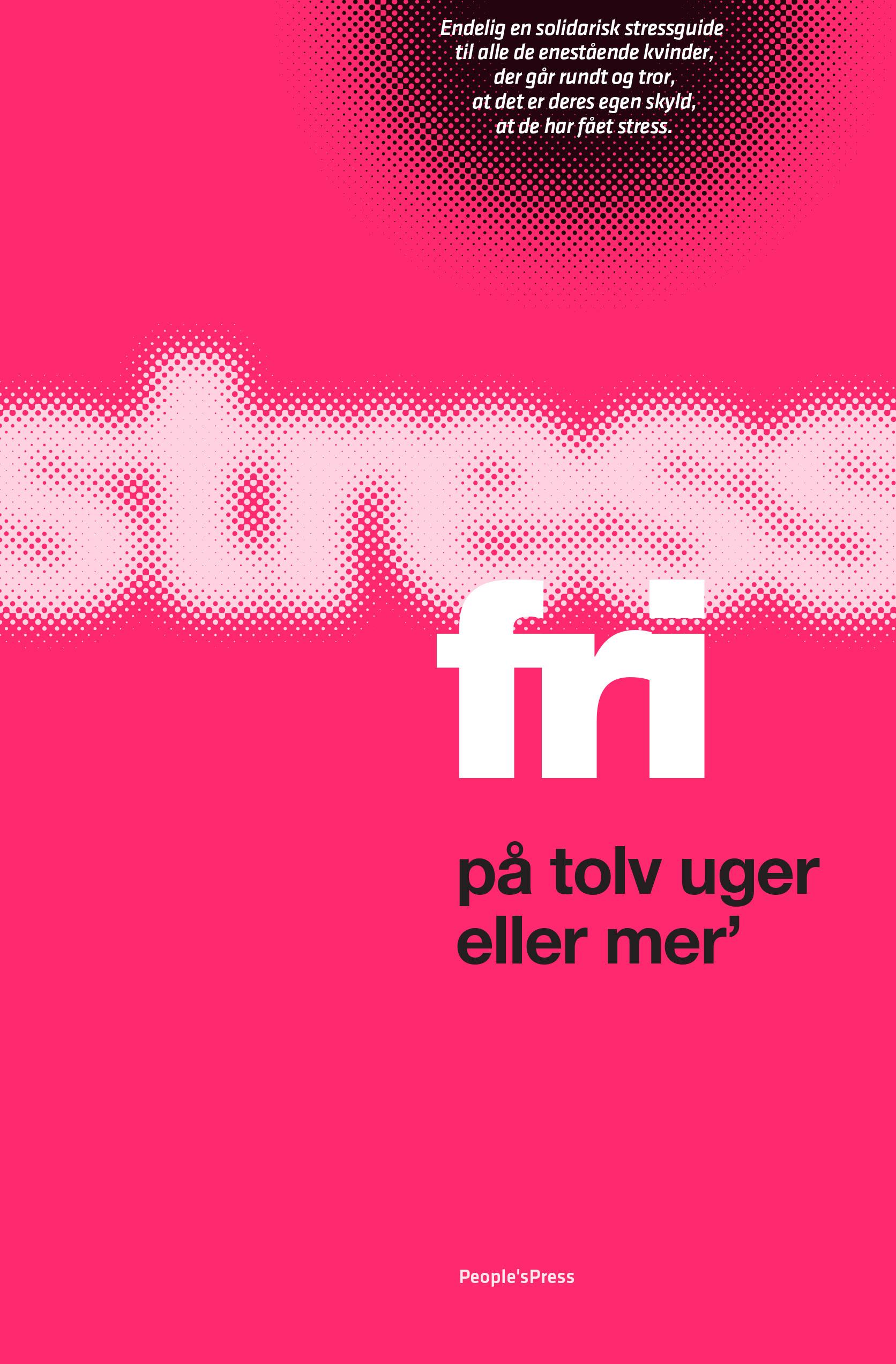 Image of   Stressfri på tolv uger eller mer - E-bog