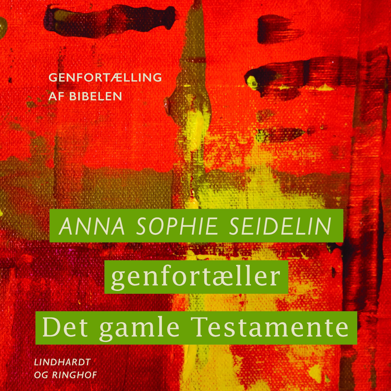 Image of   Anna Sophie Seidelin genfortæller Det gamle Testamente - E-lydbog