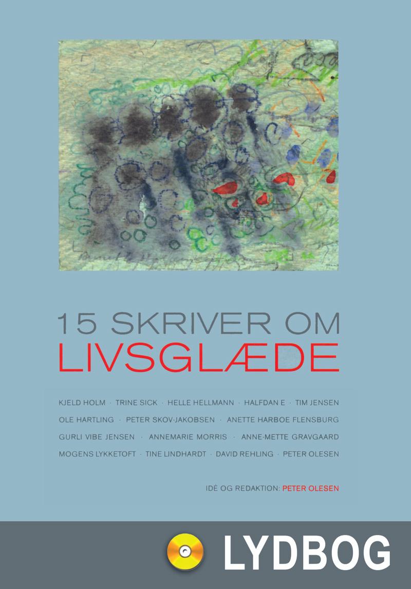 Image of   15 skriver om livsglæde - E-lydbog