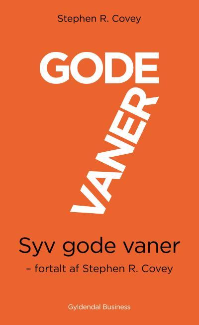 Image of   7 gode vaner (kort udgave) - E-lydbog