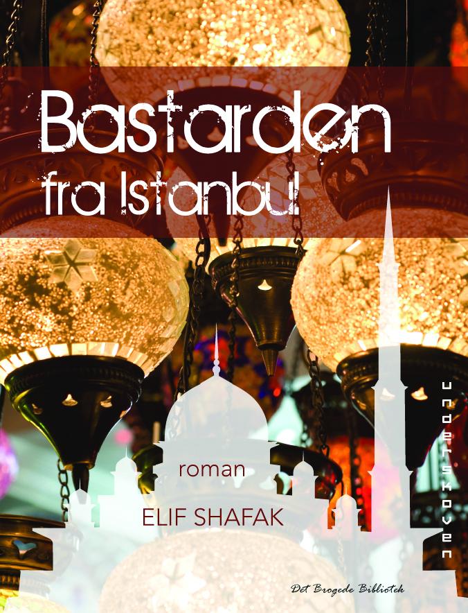 N/A Bastarden fra istanbul - e-bog på bog & mystik