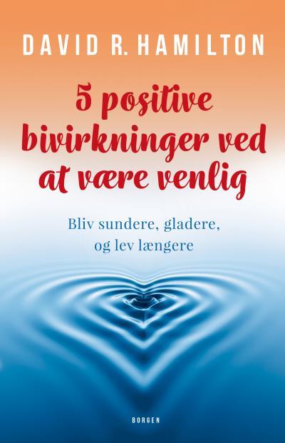 Image of   5 positive bivirkninger ved at være venlig - E-lydbog