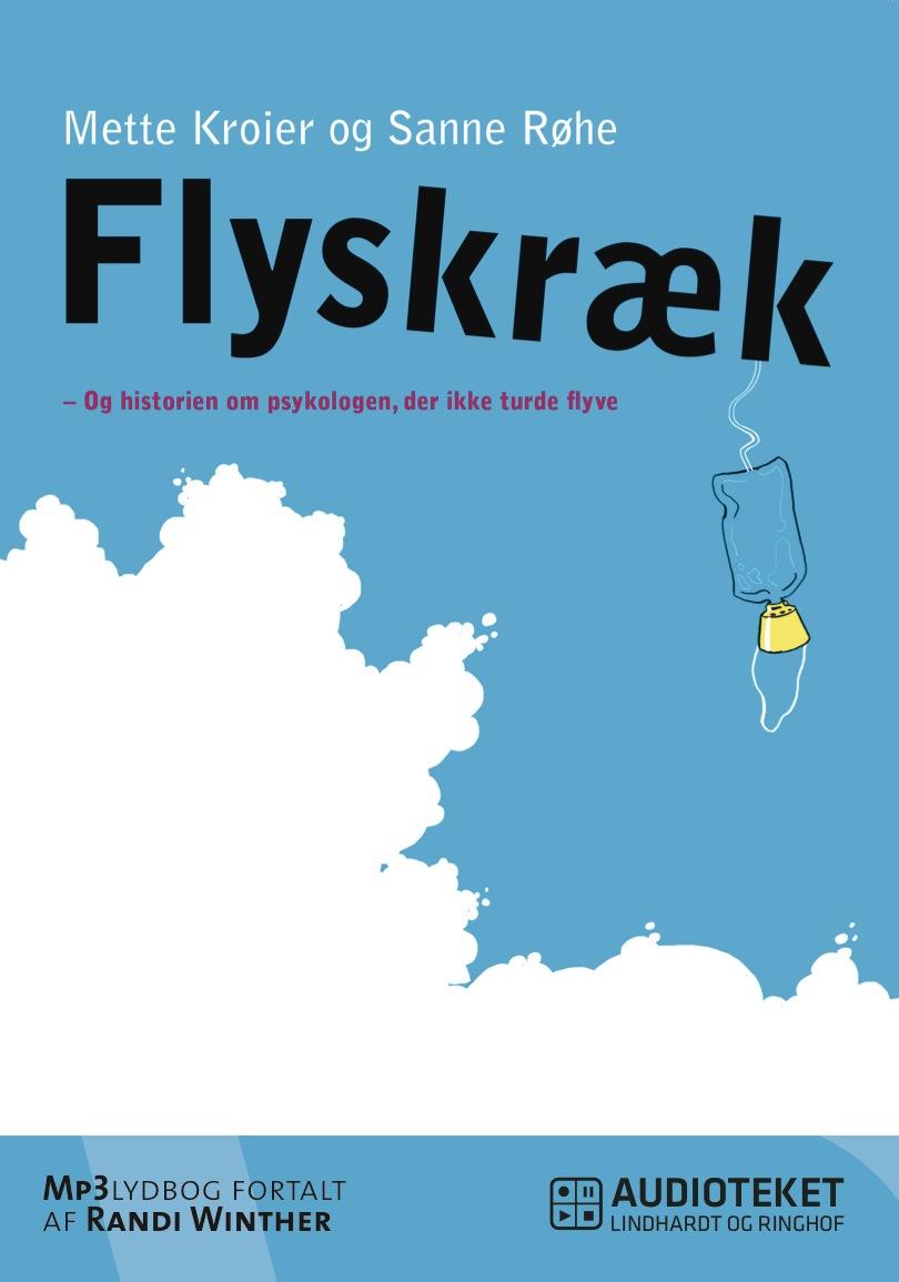 Flyskræk - og historien om psykologen, der ikke turde flyve - e-lydbog fra N/A på bog & mystik