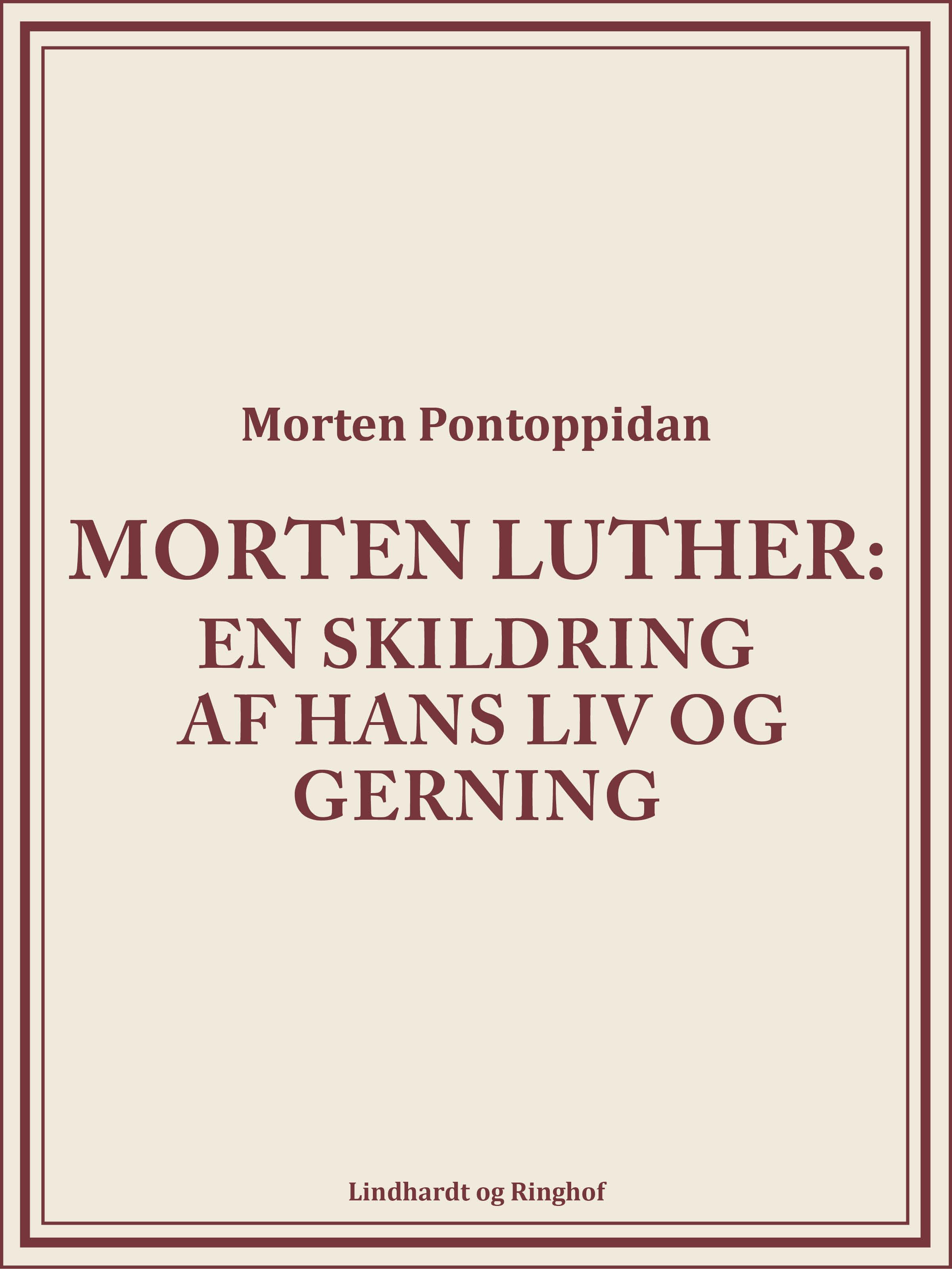 Morten luther: en skildring af hans liv og gerning - e-bog fra N/A på bog & mystik