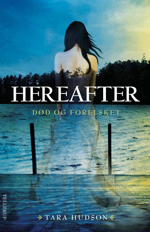 N/A Hereafter #1: død og forelsket - e-bog fra bog & mystik