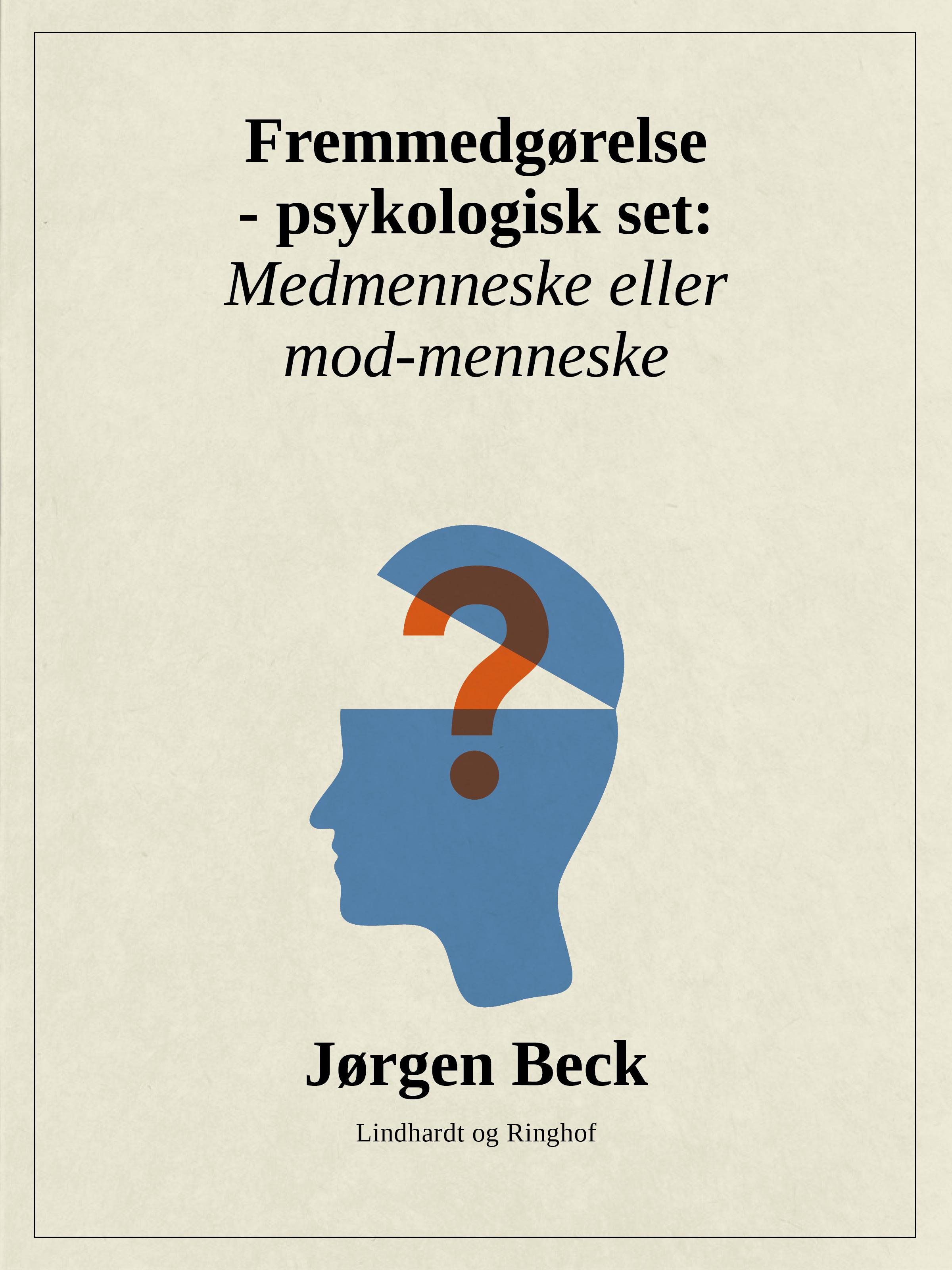 Image of   Fremmedgørelse - psykologisk set: Medmenneske eller mod-mennske - E-bog