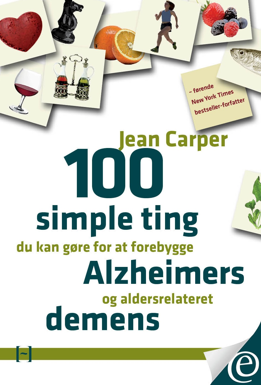N/A 100 simple ting du kan gøre for at forebygge alzheimers og aldersrelateret demens - e-bog på bog & mystik