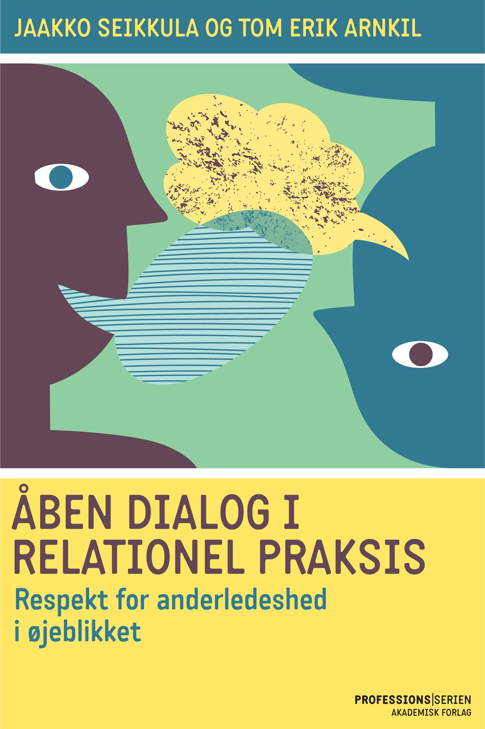 Image of   Åben dialog og relationel praksis. Respekt for anderledeshed i øjeblikket - E-bog