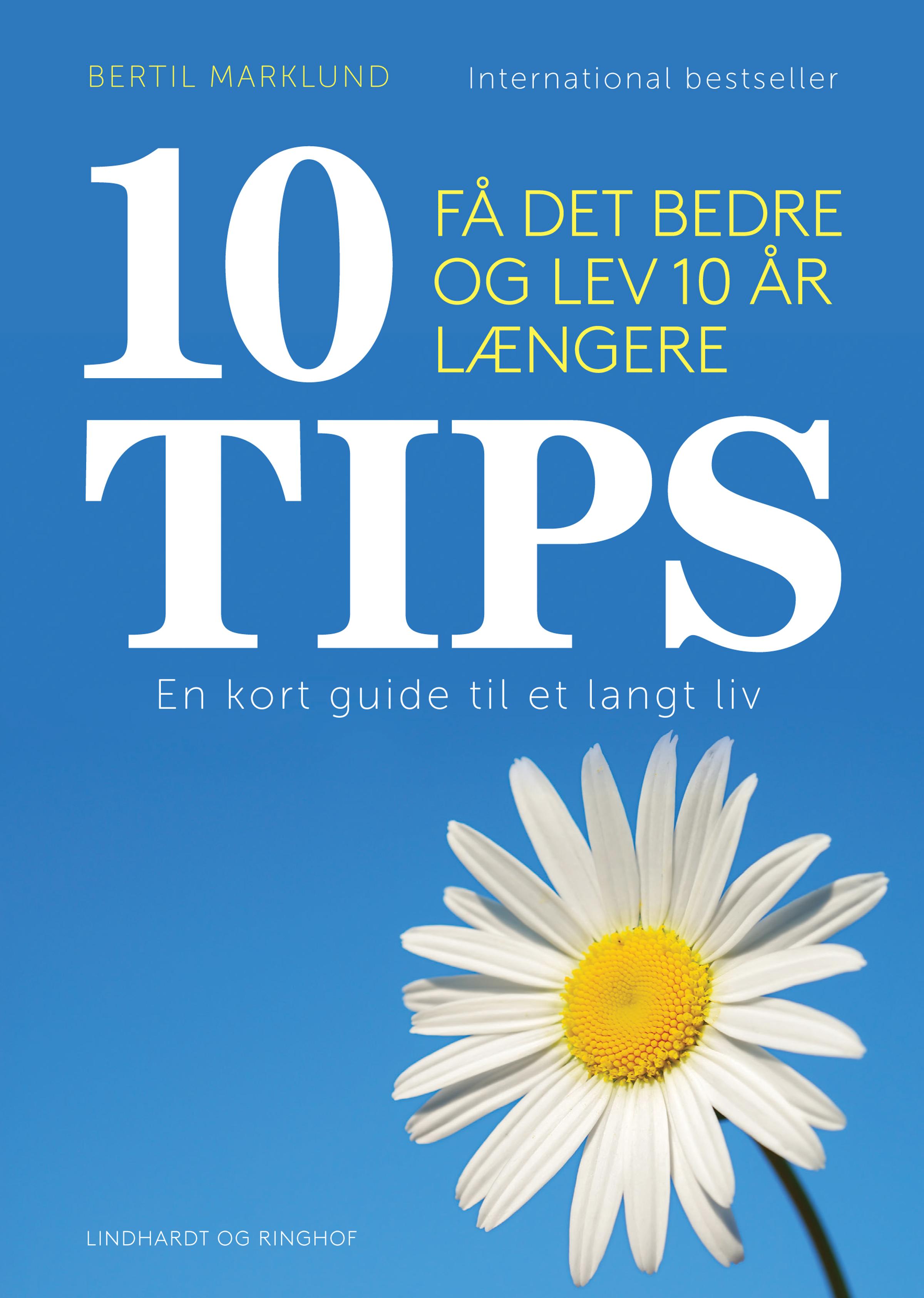 Image of   10 TIPS - Få det bedre og lev 10 år længere - E-bog