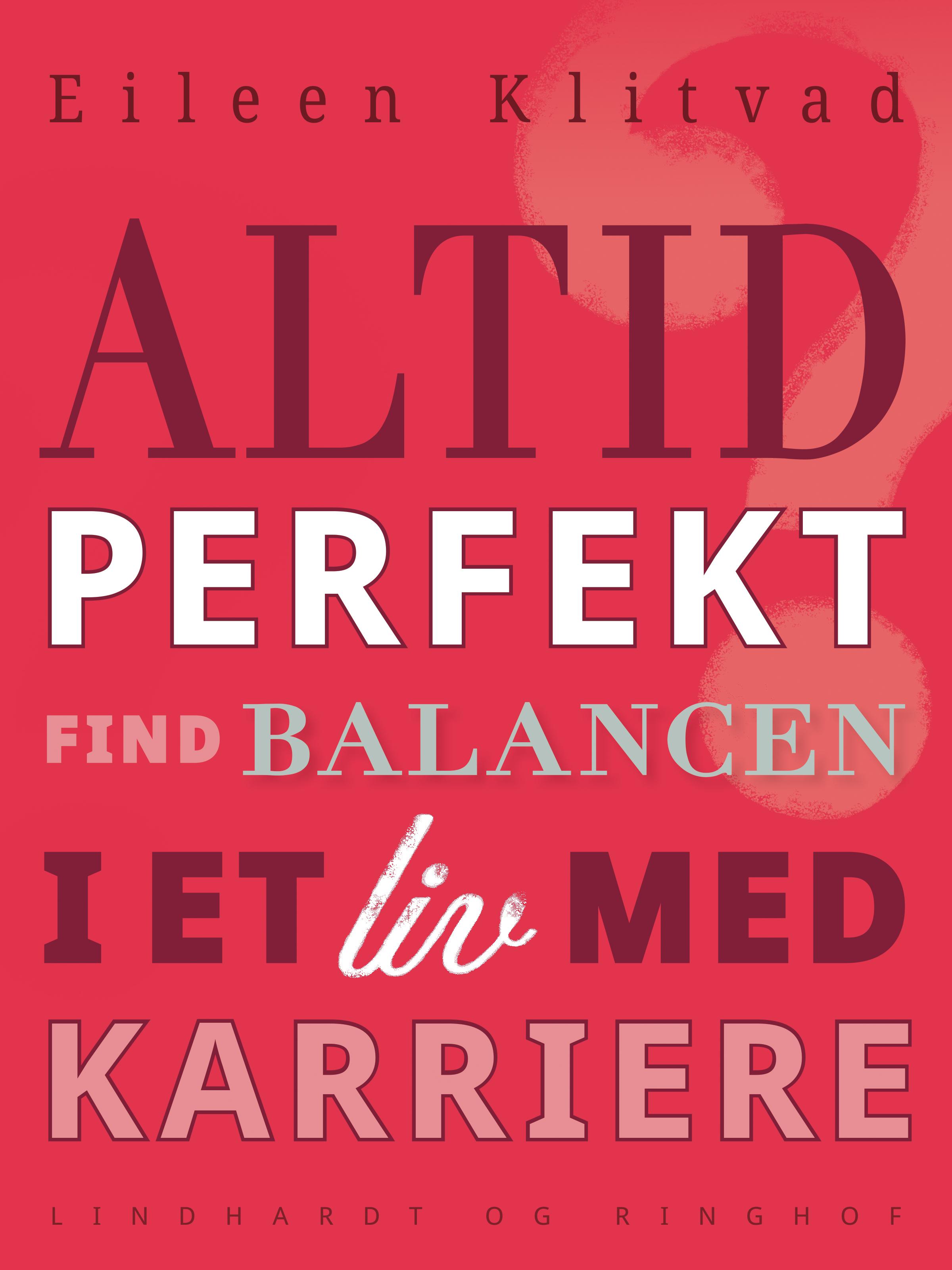 Altid perfekt? Find balancen i et liv med karriere - E-bog