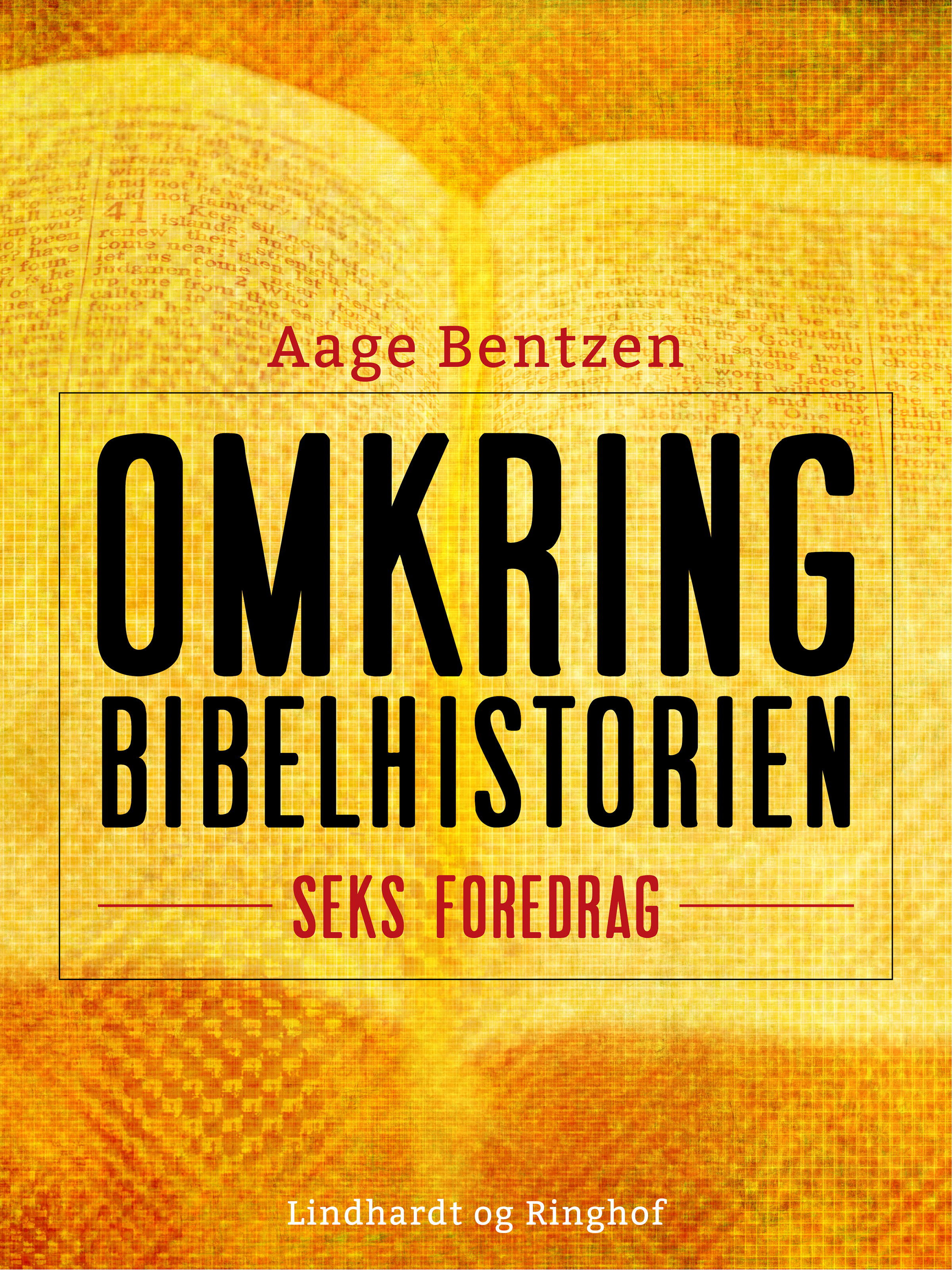 Image of   Omkring Bibelhistorien. Seks Foredrag - E-bog