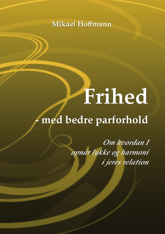 N/A Frihed - med bedre parforhold - e-bog fra bog & mystik