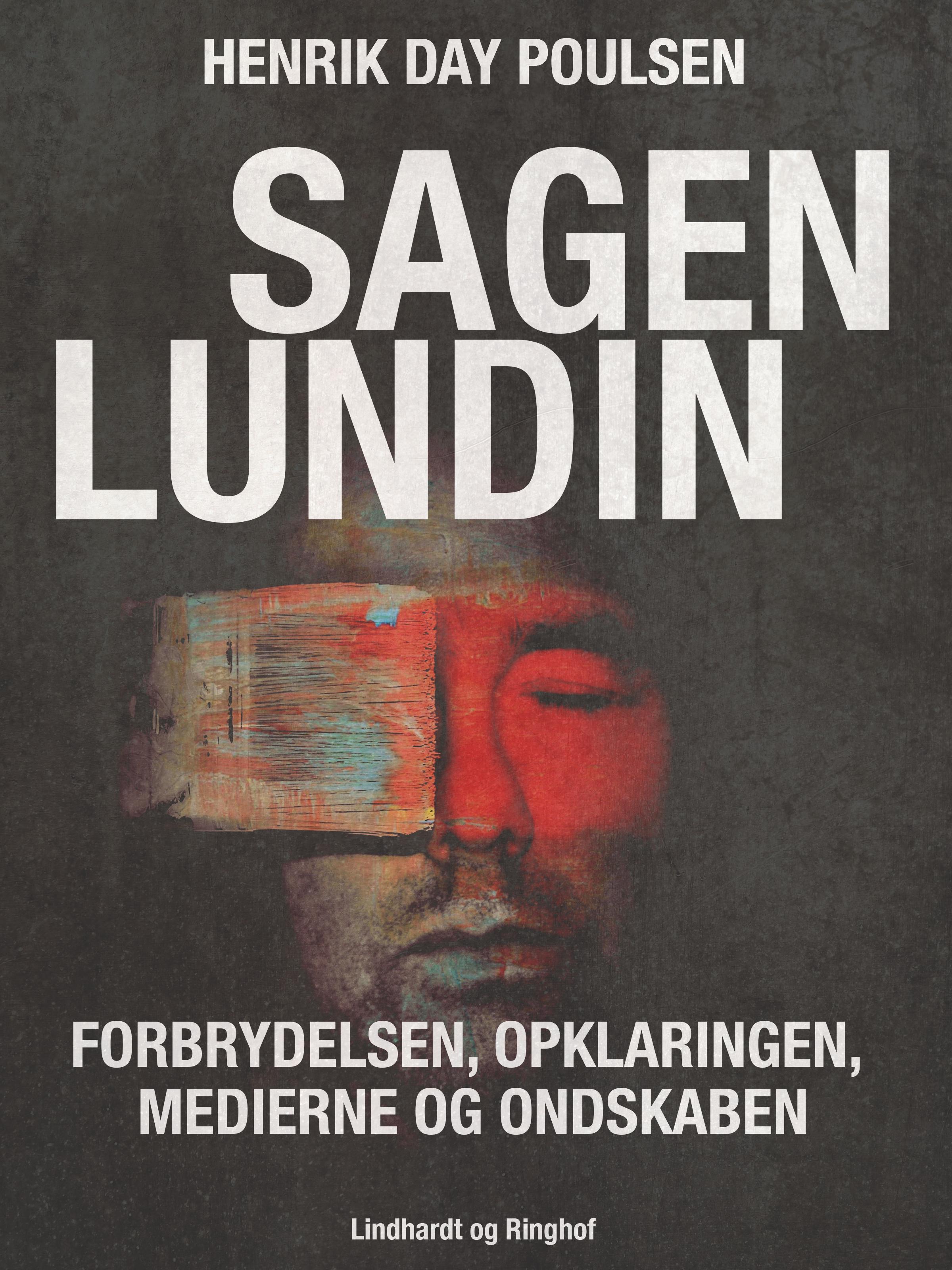 Sagen Lundin - forbrydelsen, opklaringen, medierne og ondskaben - E-lydbog
