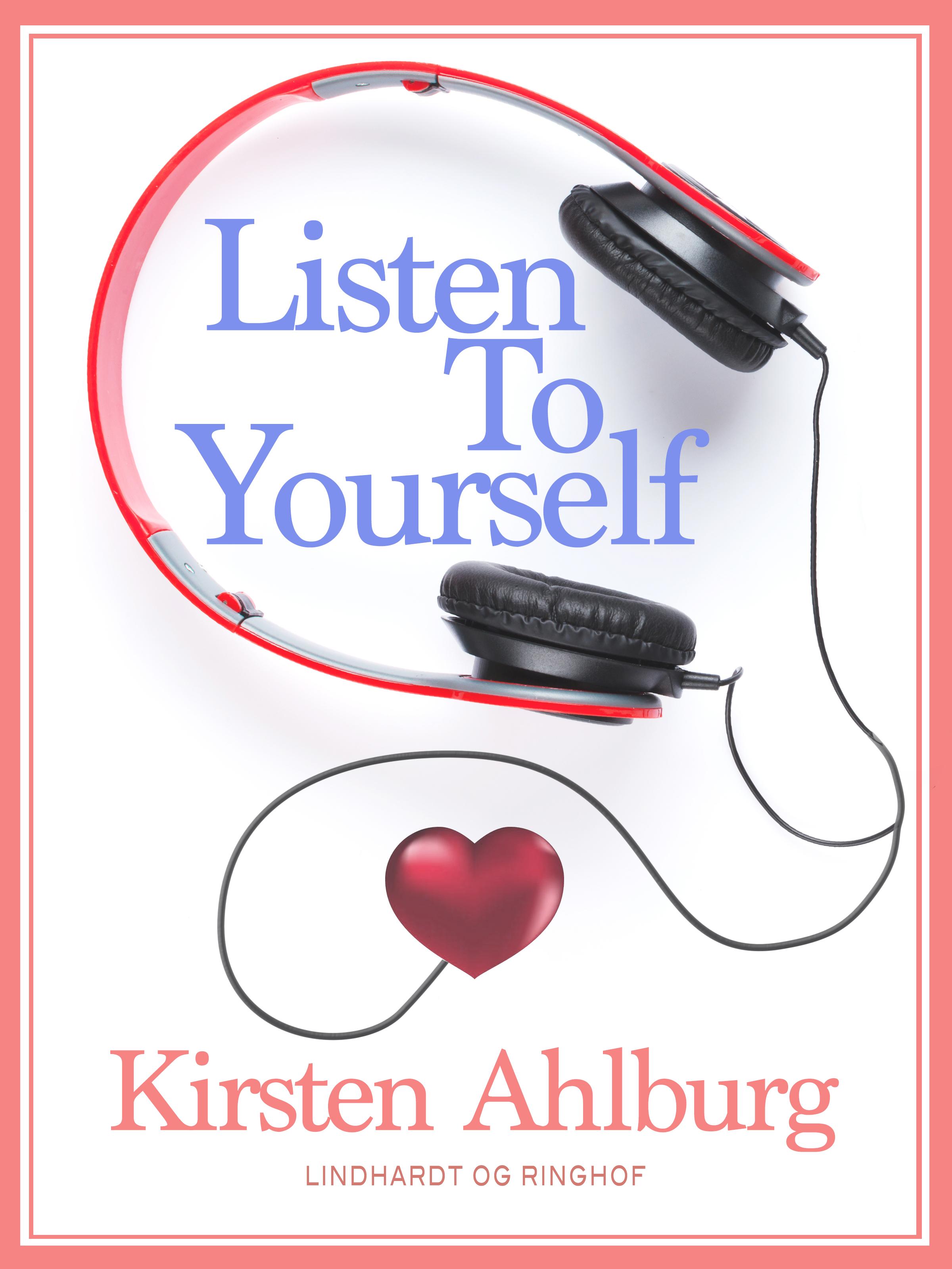 N/A Listen to yourself - e-lydbog på bog & mystik