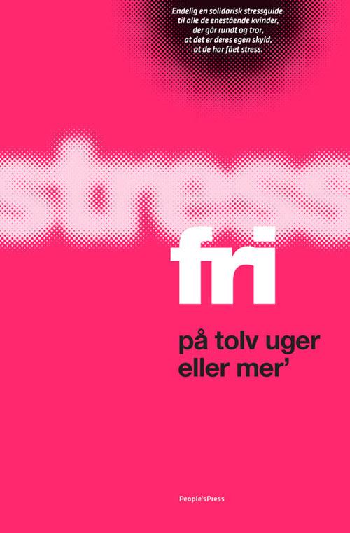 N/A Stressfri på tolv uger eller mer fra bog & mystik