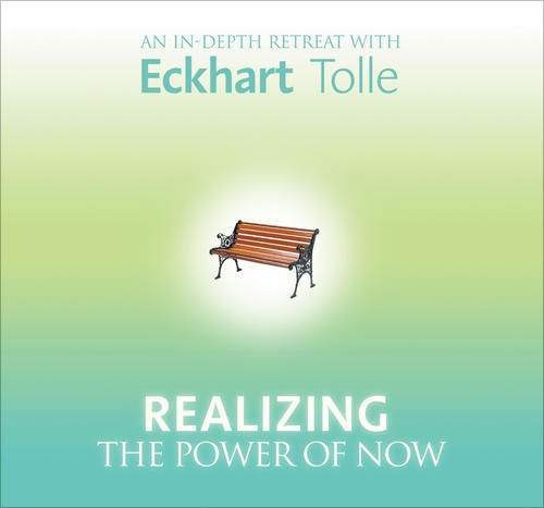 Realizing the Power of Now - Eckhart Tolle