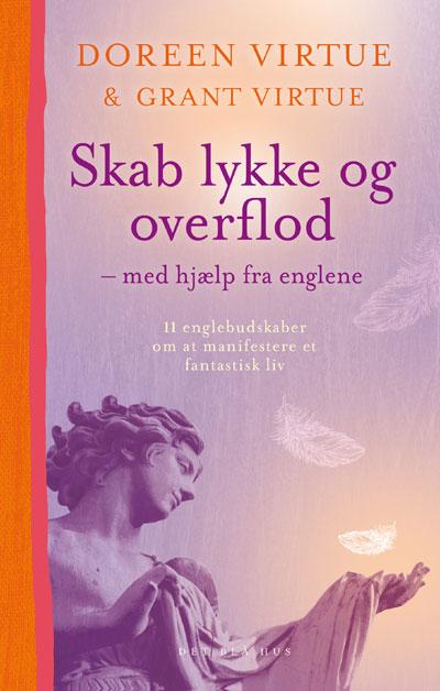 Skab lykke og overflod - med hjælp fra englene fra N/A på bog & mystik