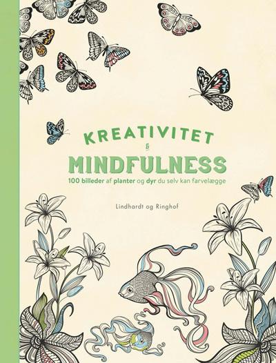 Image of   Kreativitet og mindfulness - 100 billeder med planter og dyr du selv kan farvelægge
