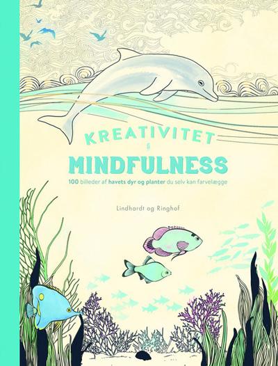 Image of   Kreativitet og Mindfulness - 100 billeder af havets dyr og planter du selv kan farvelægge