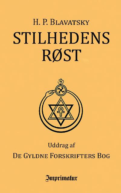Stilhedens Røst uddrag af De Gyldne Forskrifters Bog