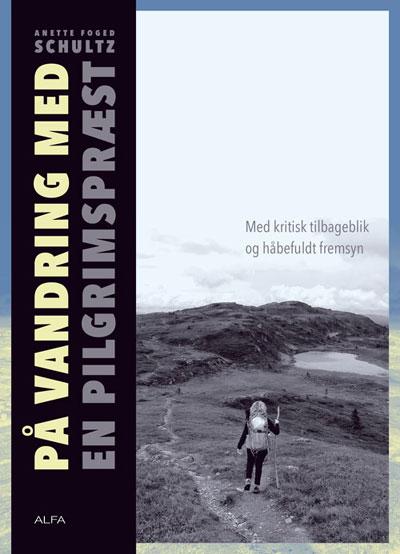 På vandring med en pilgrimspræst fra N/A på bog & mystik