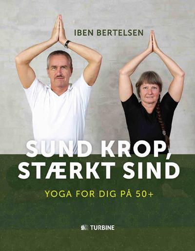 Yoga for dig på 50 - sund krop, stærkt sind fra N/A fra bog & mystik
