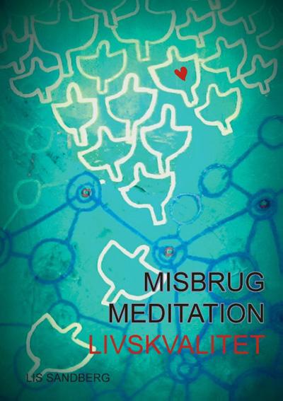 Image of   Misbrug, Meditation, Livskvalitet