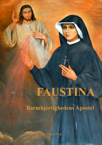 Faustina - Barmhjertighedens Apostel