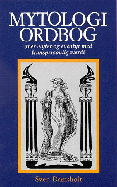 Mytologiordbog over myter og eventyr med transpersonlig værdi fra N/A fra bog & mystik