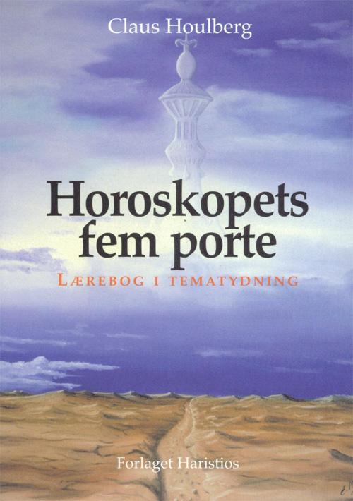 Horoskopets fem porte - lærebog i tematydning
