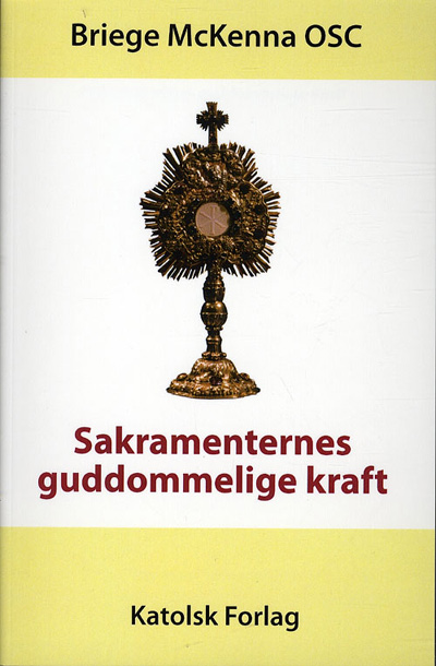 Sakramenternes guddommelige kraft fra N/A fra bog & mystik